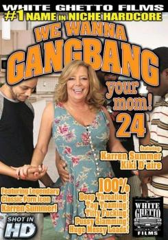 We Wanna Gangbang Your Mom #24